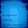 Do chimeras Dream of ・・・?